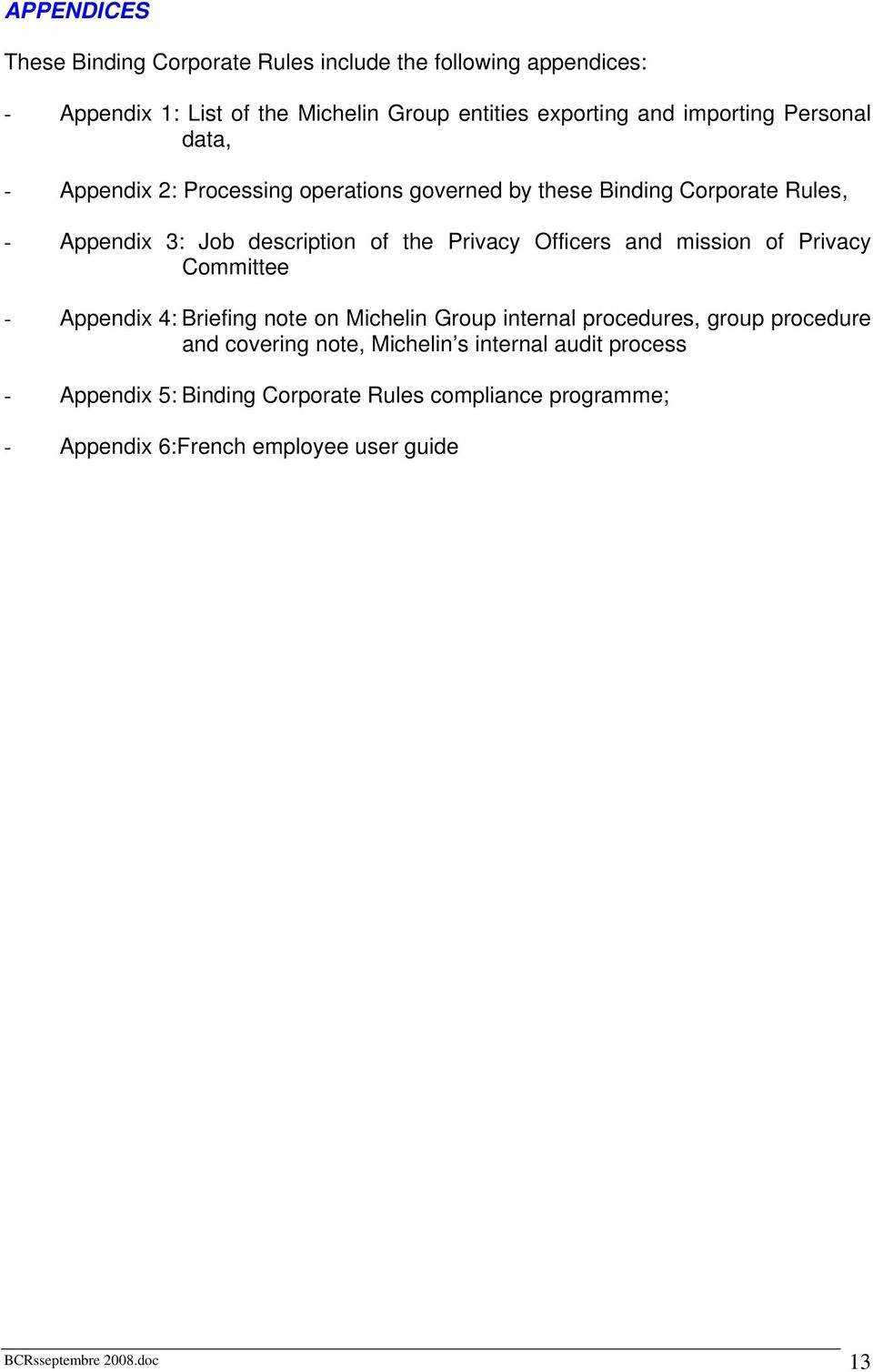 Privacy Officers and mission of Privacy Committee - Appendix 4: Briefing note on Michelin Group internal procedures, group procedure and covering