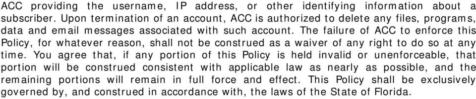 The failure of ACC to enforce this Policy, for whatever reason, shall not be construed as a waiver of any right to do so at any time.