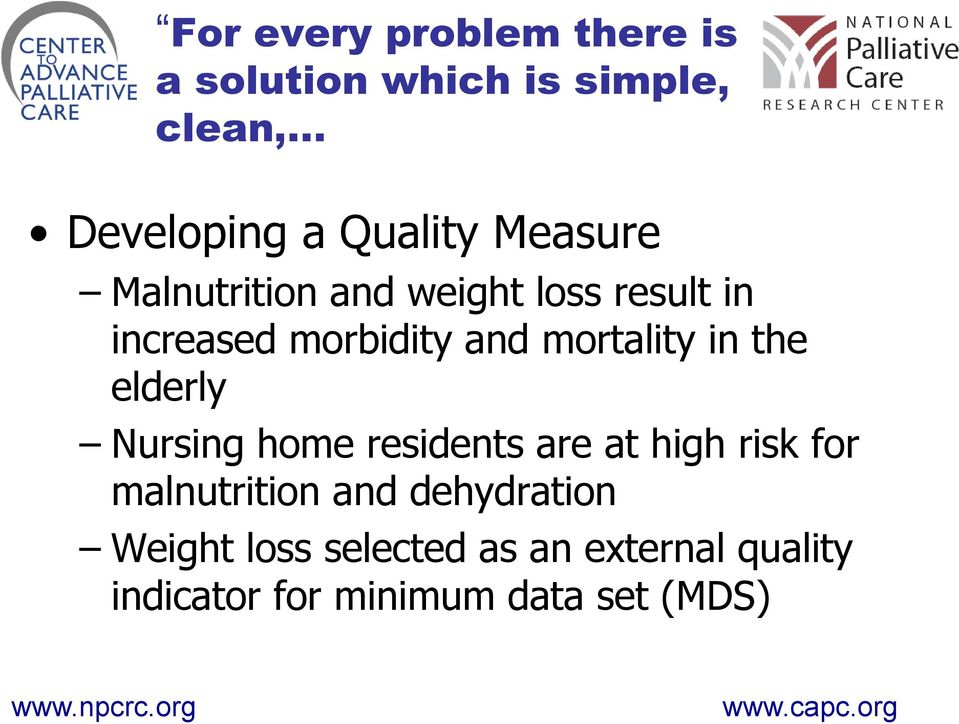 in the elderly Nursing home residents are at high risk for malnutrition and