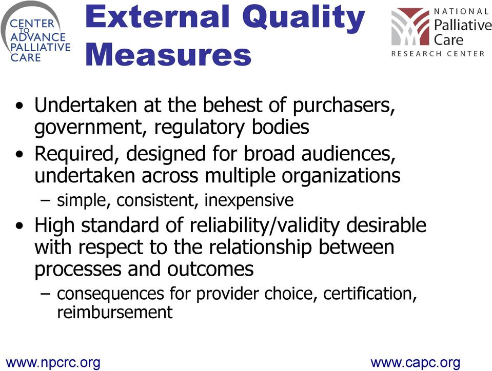 consistent, inexpensive High standard of reliability/validity desirable with respect to the