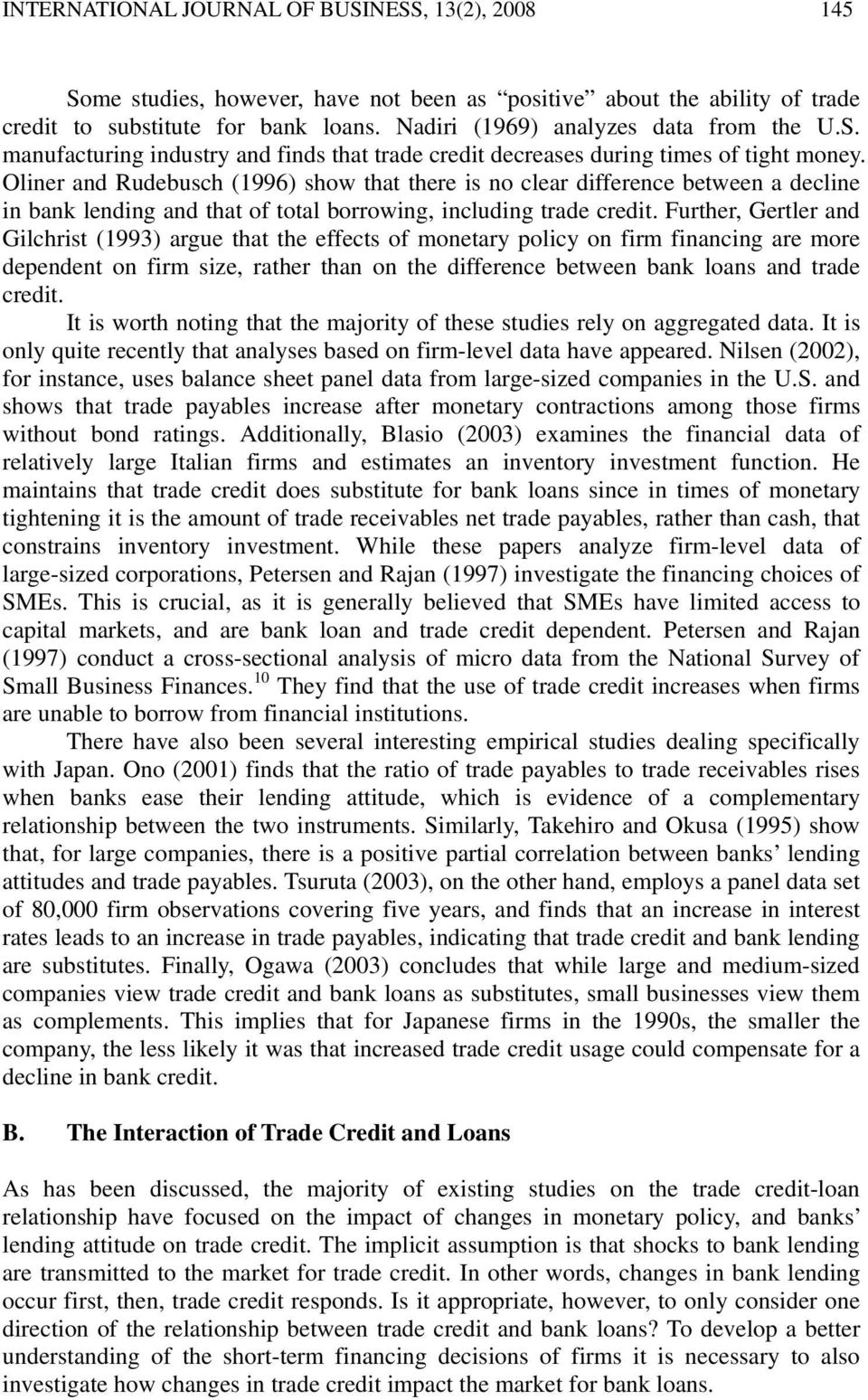 Oliner and Rudebusch (1996) show that there is no clear difference between a decline in bank lending and that of total borrowing, including trade credit.