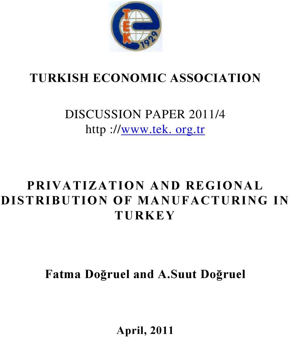 tr PRIVATIZATION AND REGIONAL DISTRIBUTION OF