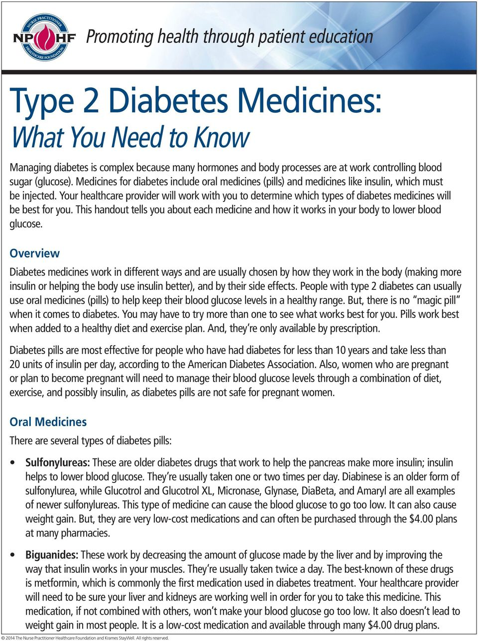 Your healthcare provider will work with you to determine which types of diabetes medicines will be best for you.