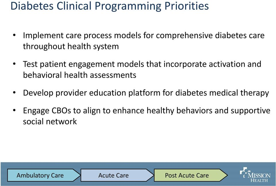 behavioral health assessments Develop provider education platform for diabetes medical therapy Engage