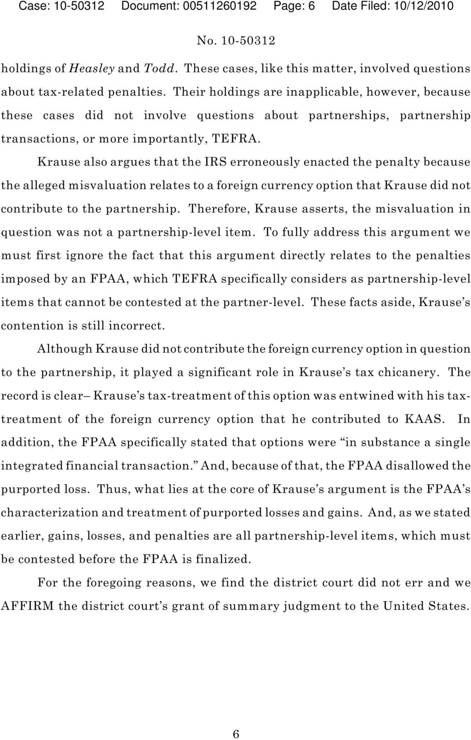 Krause also argues that the IRS erroneously enacted the penalty because the alleged misvaluation relates to a foreign currency option that Krause did not contribute to the partnership.