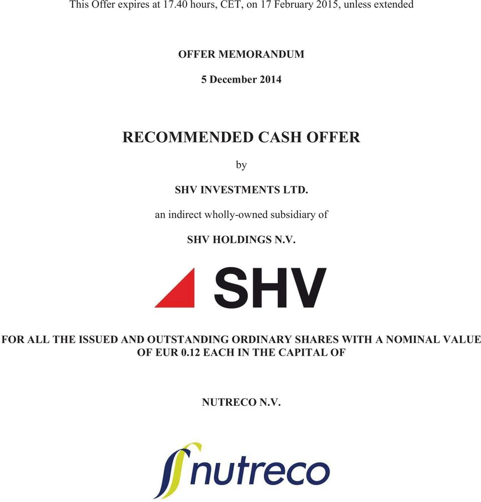 RECOMMENDED CASH OFFER by SHV INVESTMENTS LTD.