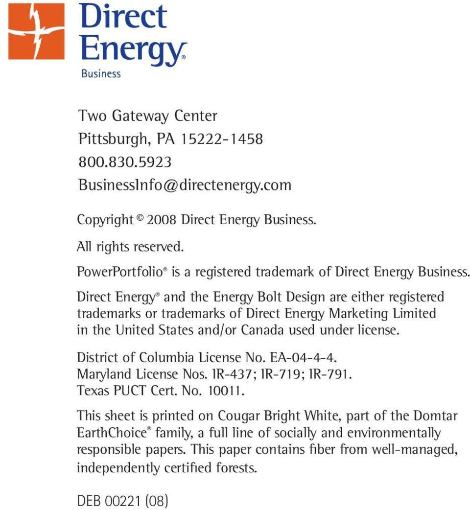 Direct Energy and the Energy Bolt Design are either registered trademarks or trademarks of Direct Energy Marketing Limited in the United States and/or Canada used under license.