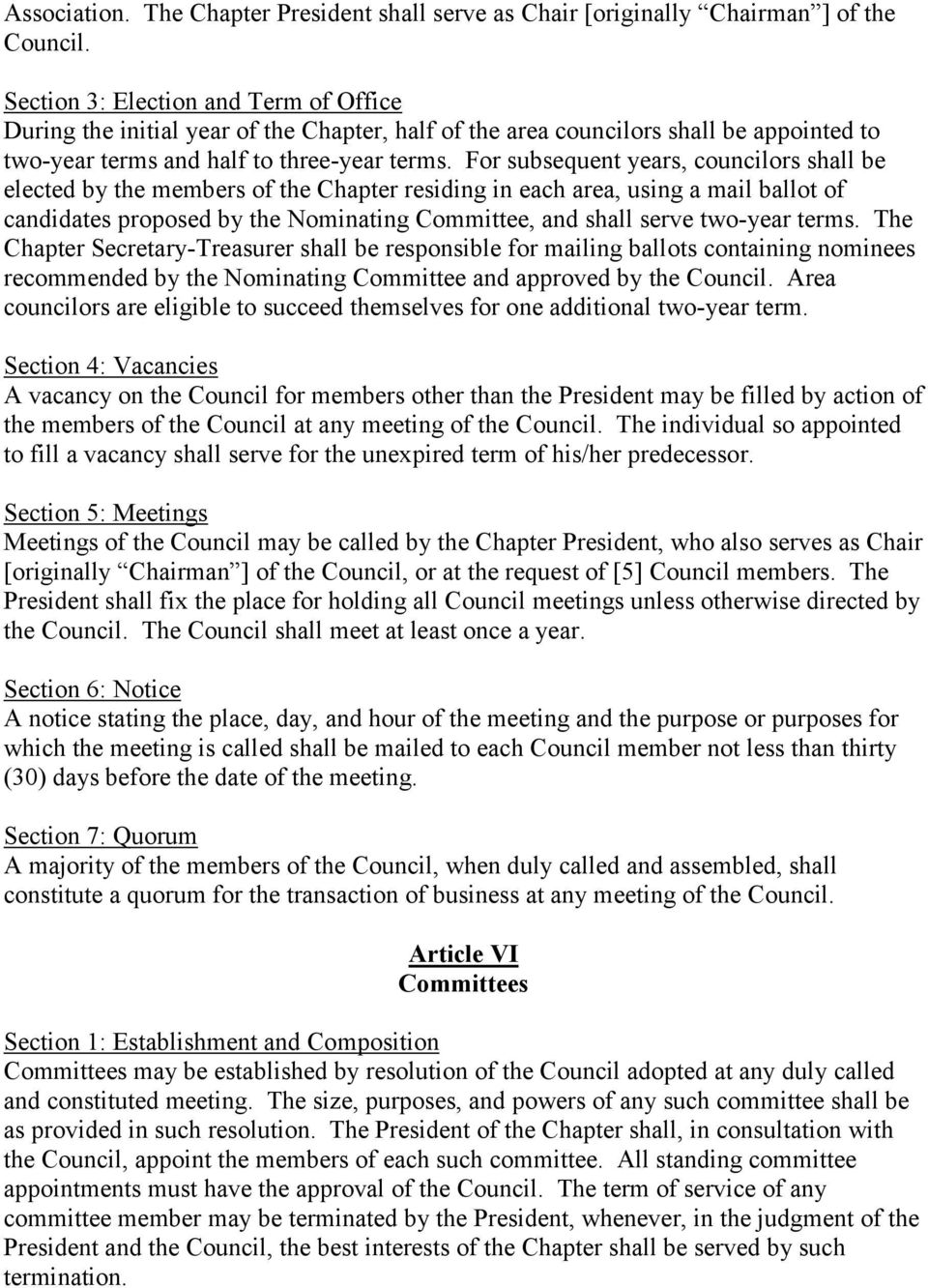 For subsequent years, councilors shall be elected by the members of the Chapter residing in each area, using a mail ballot of candidates proposed by the Nominating Committee, and shall serve two-year