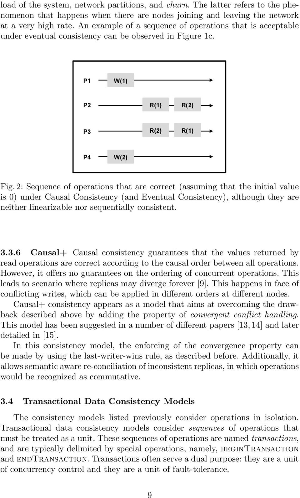 2: Sequence of operations that are correct (assuming that the initial value is 0) under Causal Consistency (and Eventual Consistency), although they are neither linearizable nor sequentially