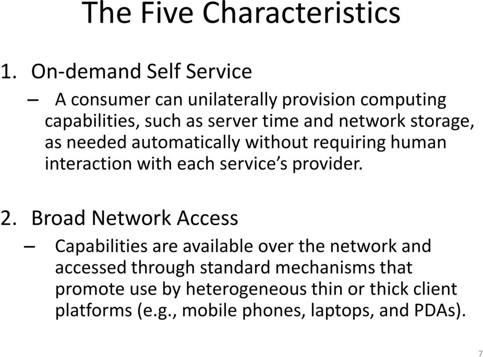 network storage, as needed automatically without requiring human interaction with each service s provider. 2.