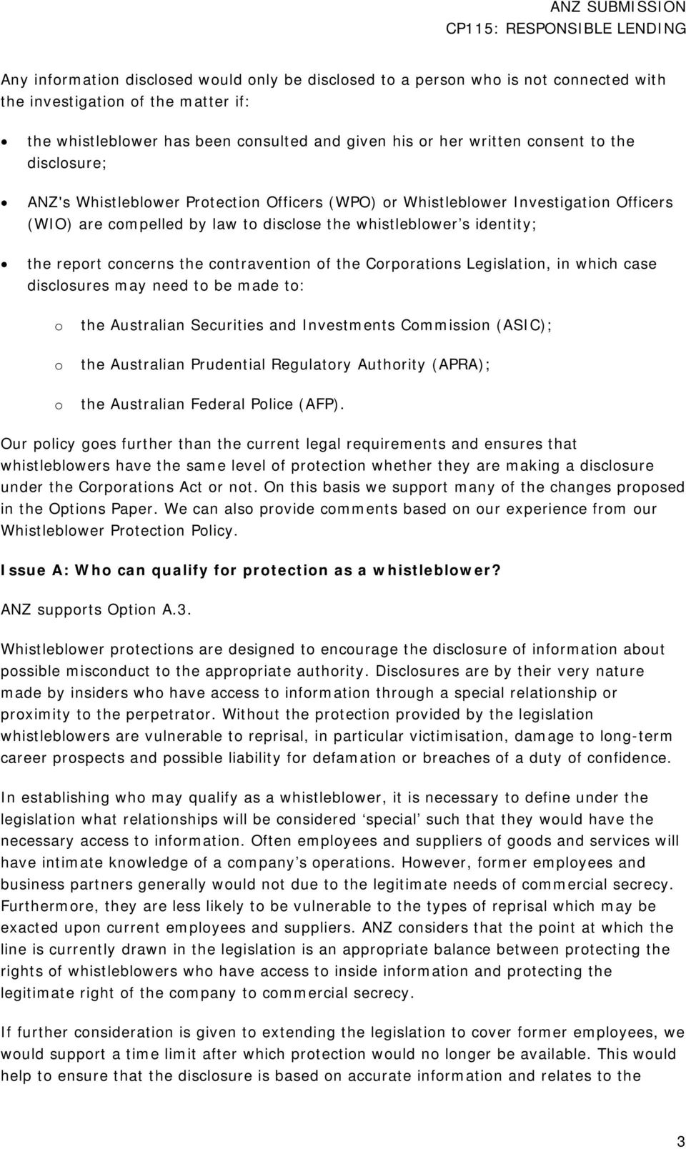 contravention of the Corporations Legislation, in which case disclosures may need to be made to: o o o the Australian Securities and Investments Commission (ASIC); the Australian Prudential