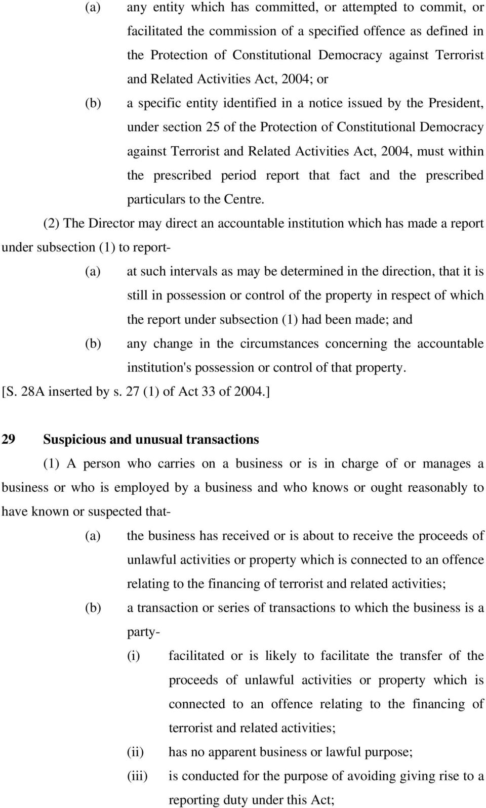 Act, 2004, must within the prescribed period report that fact and the prescribed particulars to the Centre.