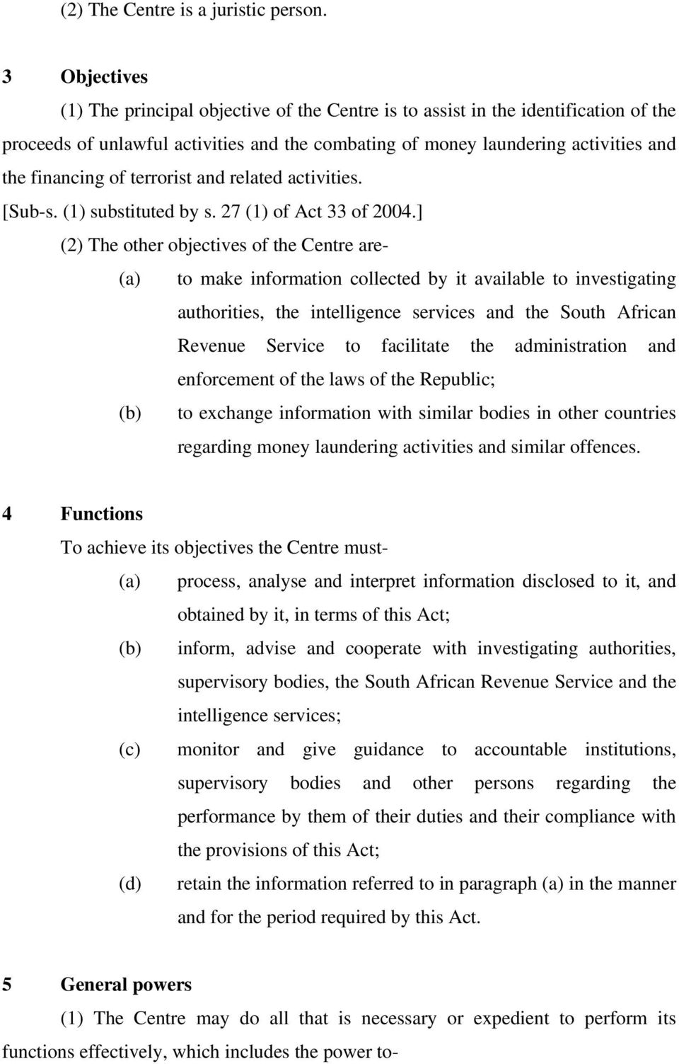 terrorist and related activities. [Sub-s. (1) substituted by s. 27 (1) of Act 33 of 2004.