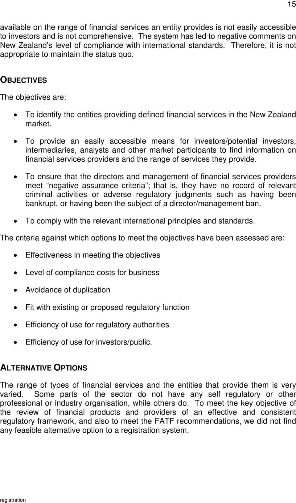 OBJECTIVES The objectives are: To identify the entities providing defined financial services in the New Zealand market.