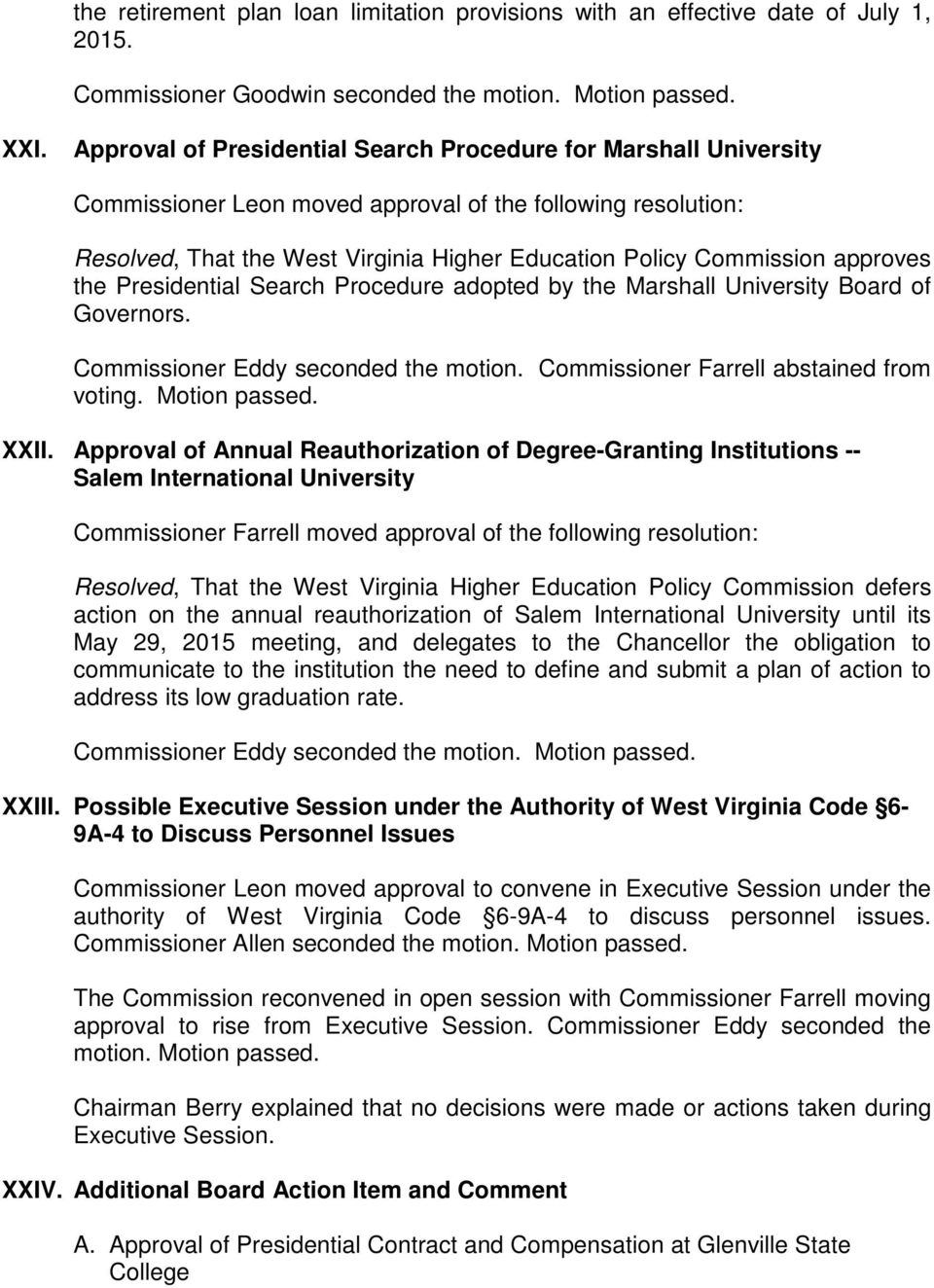 University Board of Governors. Commissioner Eddy seconded the motion. Commissioner Farrell abstained from voting. Motion passed. XXII.