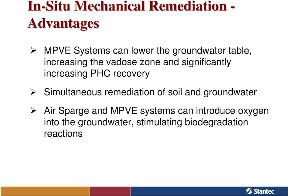 recovery Simultaneous remediation of soil and groundwater Air Sparge and MPVE