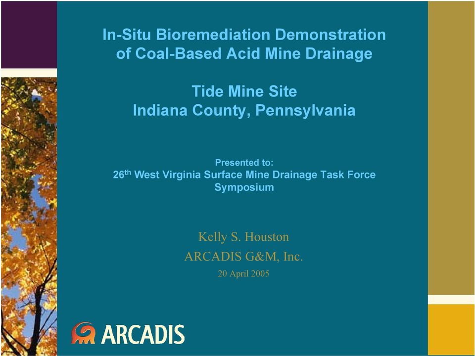 Presented to: 26 th West Virginia Surface Mine Drainage