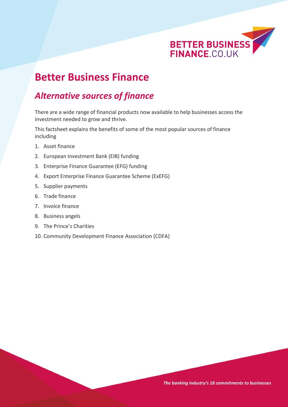 Asset finance 2. European Investment Bank (EIB) funding 3. Enterprise Finance Guarantee (EFG) funding 4.