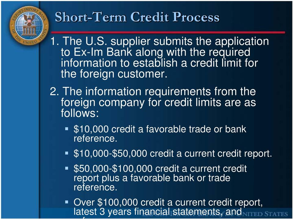 The information requirements from the foreign company for credit limits are as follows: $10,000 credit a favorable trade or bank