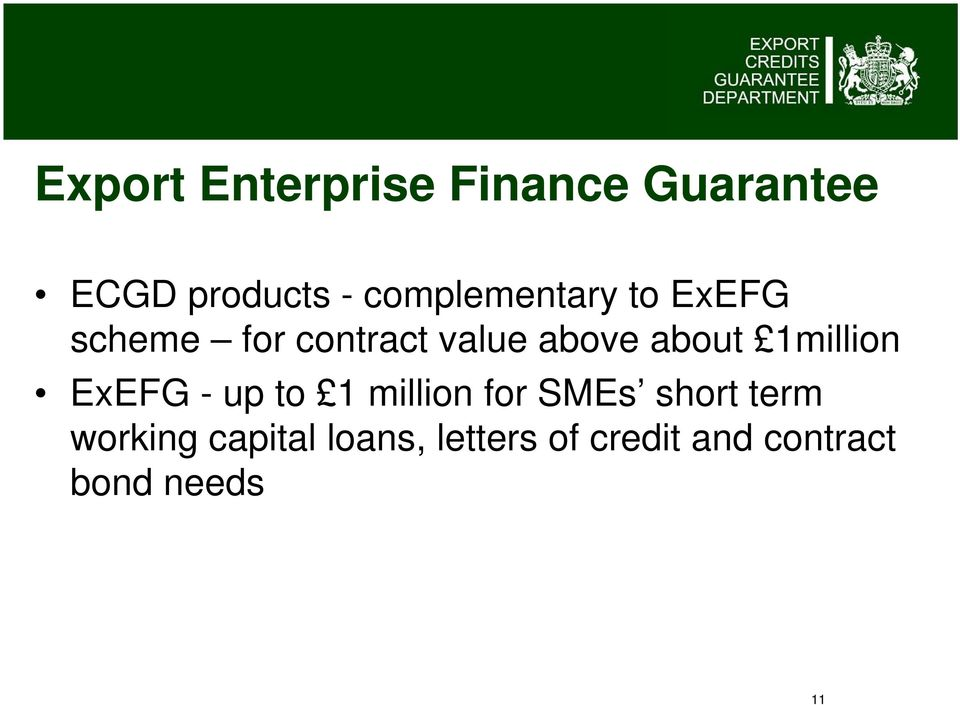 about 1million ExEFG - up to 1 million for SMEs short term