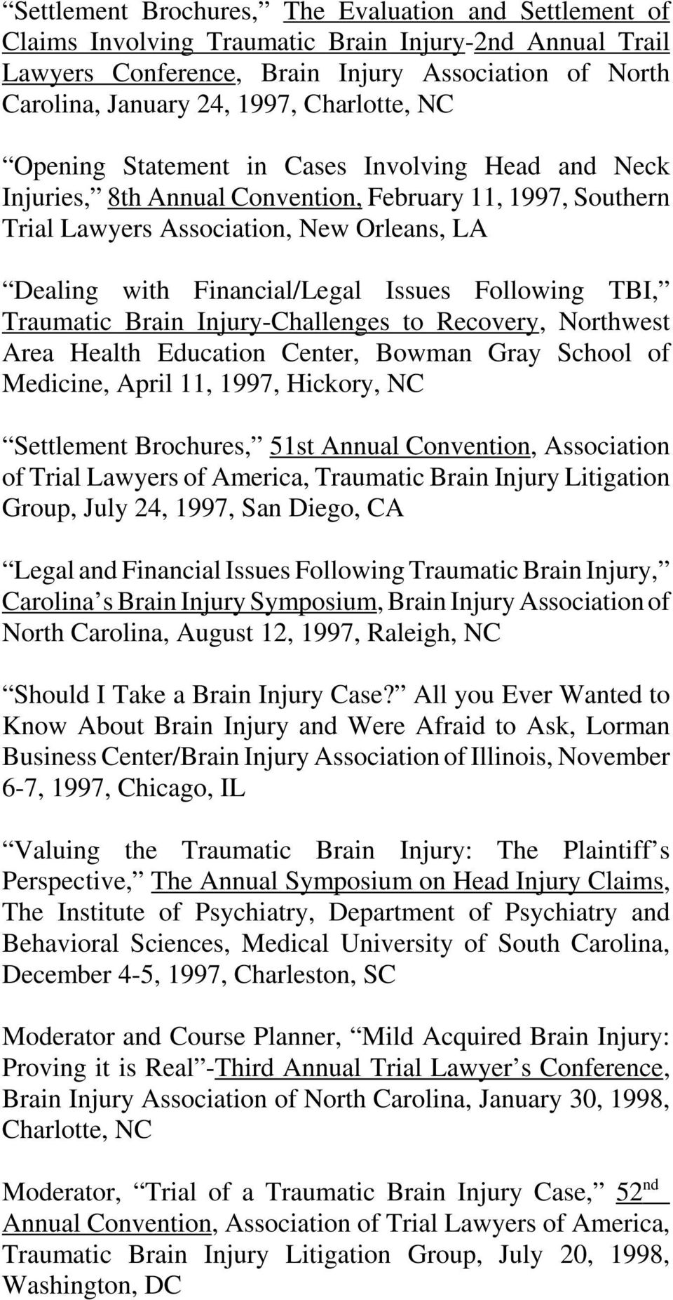 Issues Following TBI, Traumatic Brain Injury-Challenges to Recovery, Northwest Area Health Education Center, Bowman Gray School of Medicine, April 11, 1997, Hickory, NC Settlement Brochures, 51st