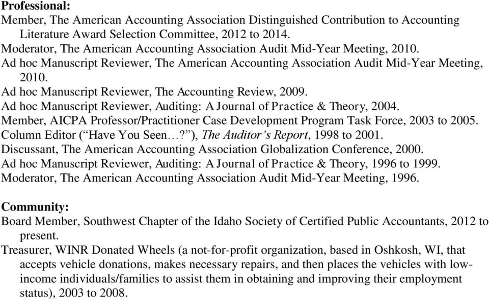 Ad hoc Manuscript Reviewer, The Accounting Review, 2009. Ad hoc Manuscript Reviewer, Auditing: A Journal of Practice & Theory, 2004.