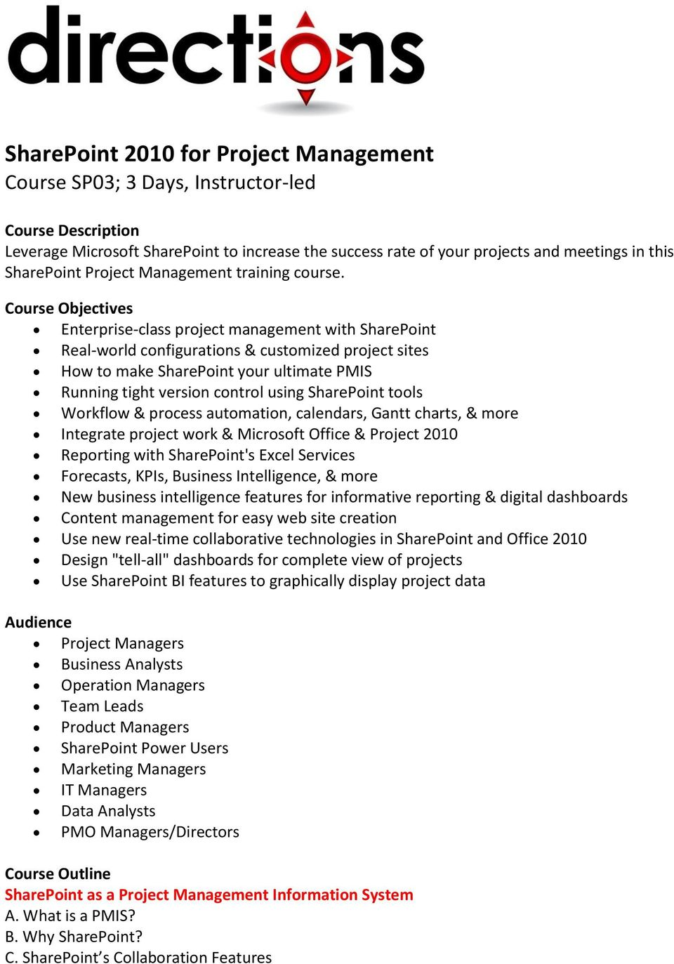 Course Objectives Enterprise-class project management with SharePoint Real-world configurations & customized project sites How to make SharePoint your ultimate PMIS Running tight version control
