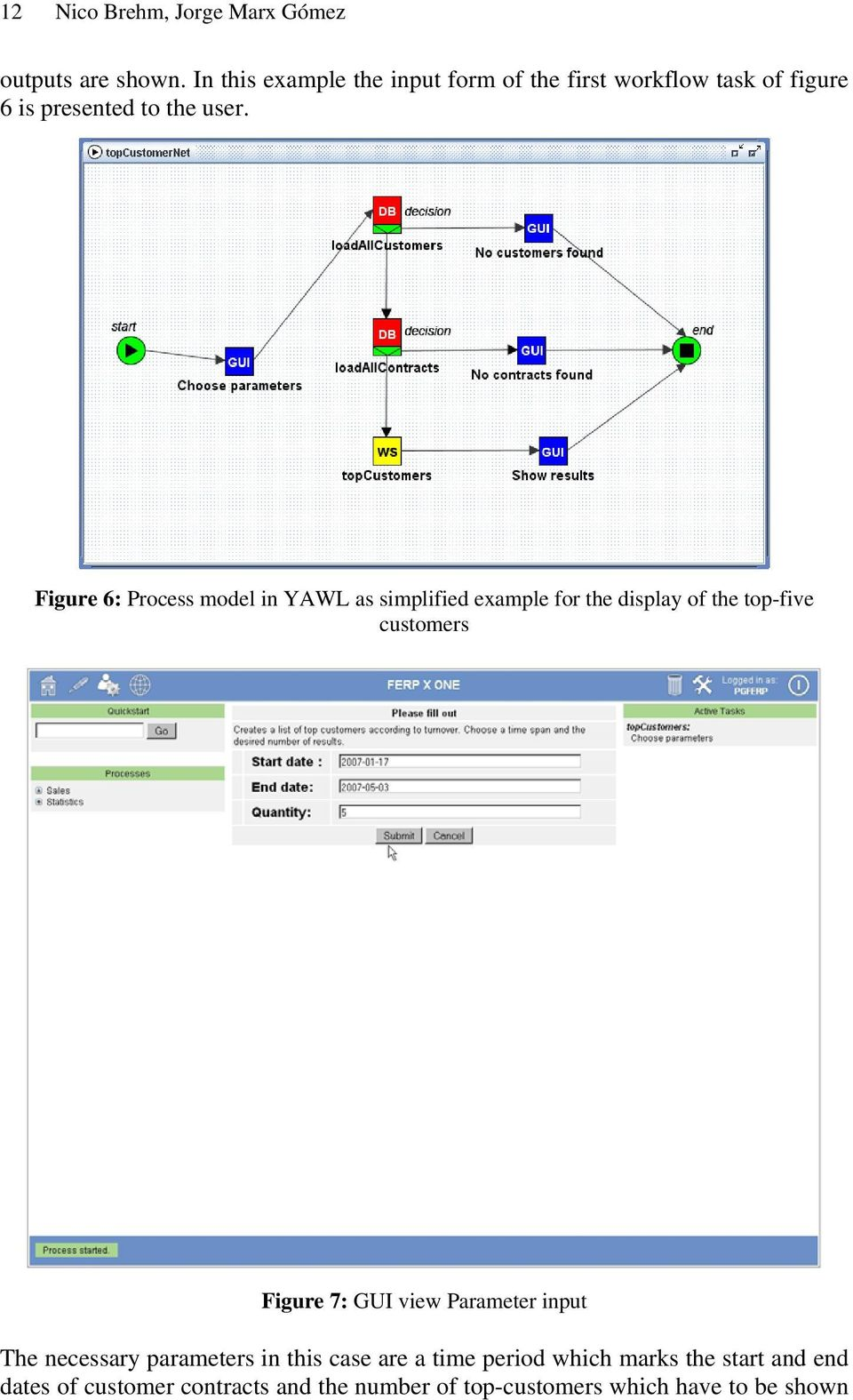 Figure 6: Process model in YAWL as simplified example for the display of the top-five customers Figure 7: GUI