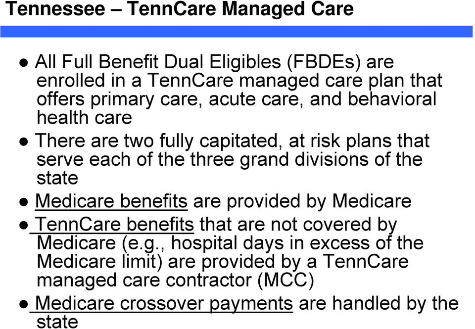 divisions of the state Medicare benefits are provided by Medicare TennCare benefits that are not covered by Medicare (e.g.