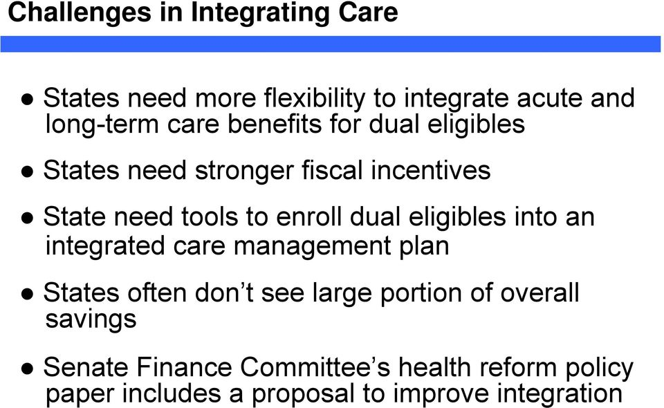eligibles into an integrated care management plan States often don t see large portion of overall
