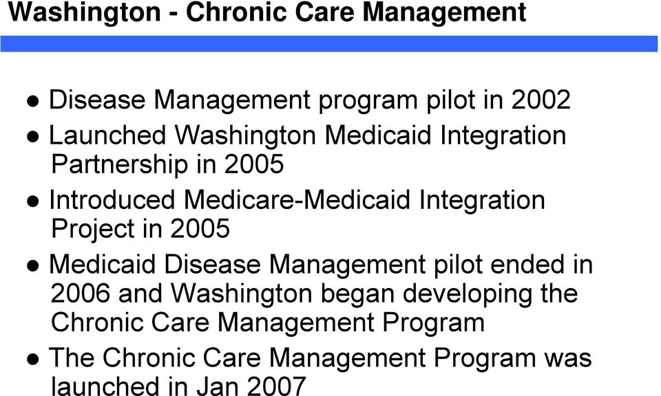 Project in 2005 Medicaid Disease Management pilot ended in 2006 and Washington began