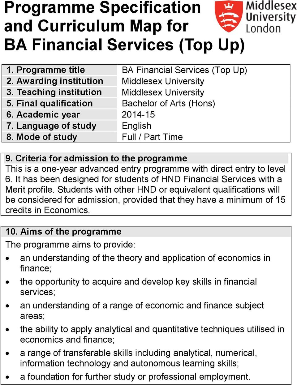 Criteria for admission to the programme This is a one-year advanced entry programme with direct entry to level 6. It has been designed for students of HND Financial Services with a Merit profile.