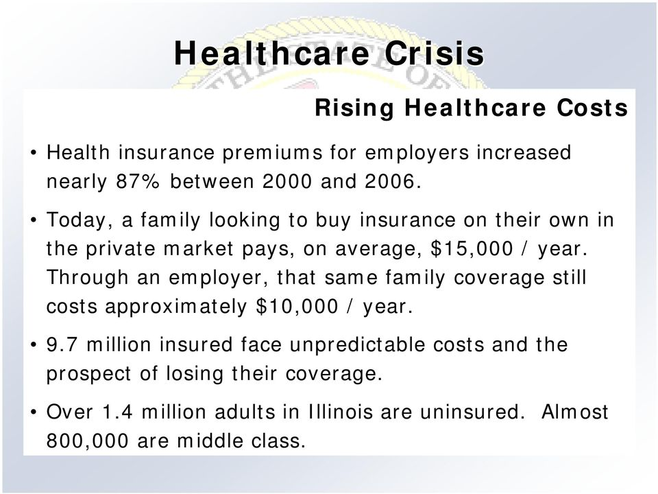 Through an employer, that same family coverage still costs approximately $10,000 / year. 9.