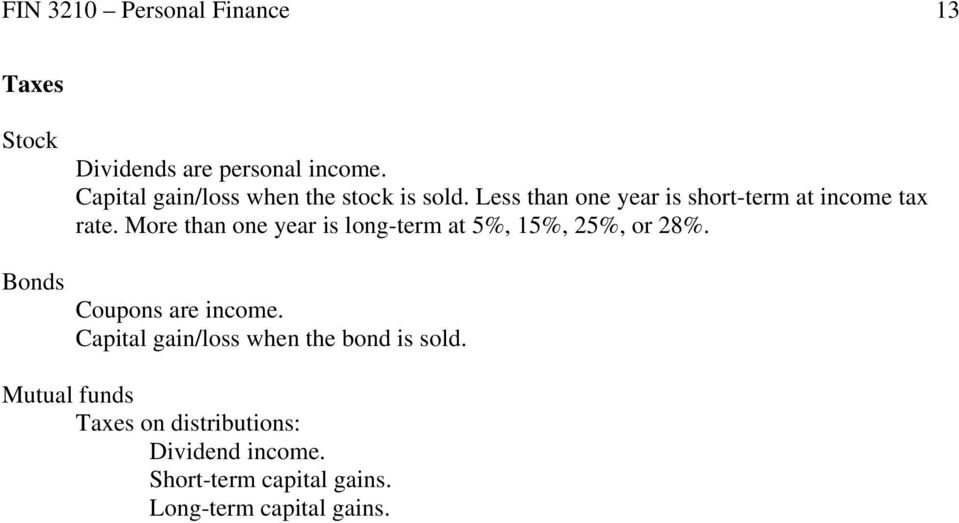 More than one year is long-term at 5%, 15%, 25%, or 28%. Bonds Coupons are income.