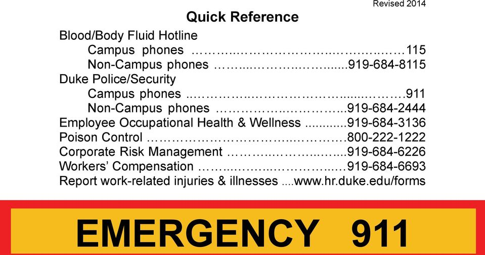 ....919-684-2444 Employee Occupational Health & Wellness...919-684-3136 Poison Control.