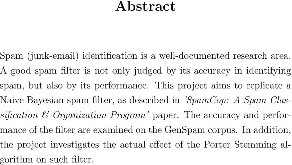 This project aims to replicate a Naive Bayesian spam filter, as described in SpamCop: A Spam Classification & Organization