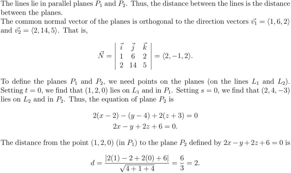 To define the planes P 1 and P 2, we need points on the planes (on the lines L 1 and L 2 ). Setting t = 0, we find that (1, 2, 0) lies on L 1 and in P 1.