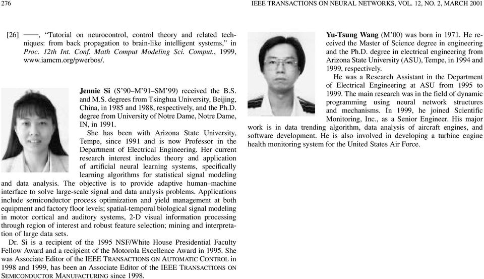 iamcm.org/pwerbos/. Jennie Si (S 90 M 91 SM 99) received the B.S. and M.S. degrees from Tsinghua University, Beijing, China, in 1985 and 1988, respectively, and the Ph.D.