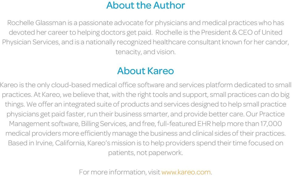 About Kareo Kareo is the only cloud-based medical office software and services platform dedicated to small practices.