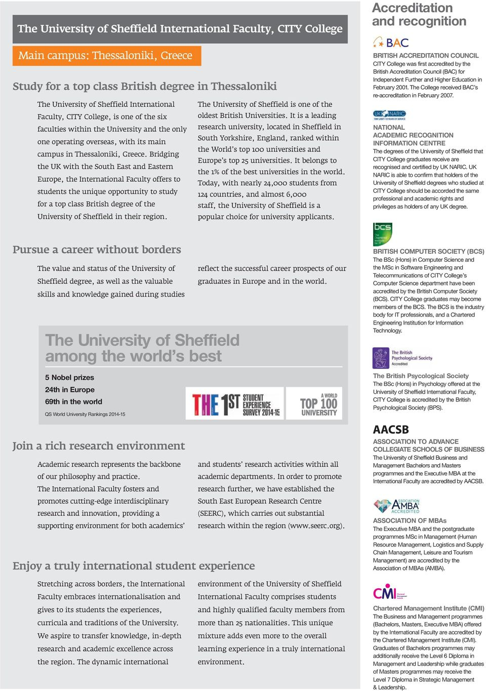 It is a leading faculties within the University and the only research university, located in Sheffield in South Yorkshire, England, ranked within one operating overseas, with its main the World s top