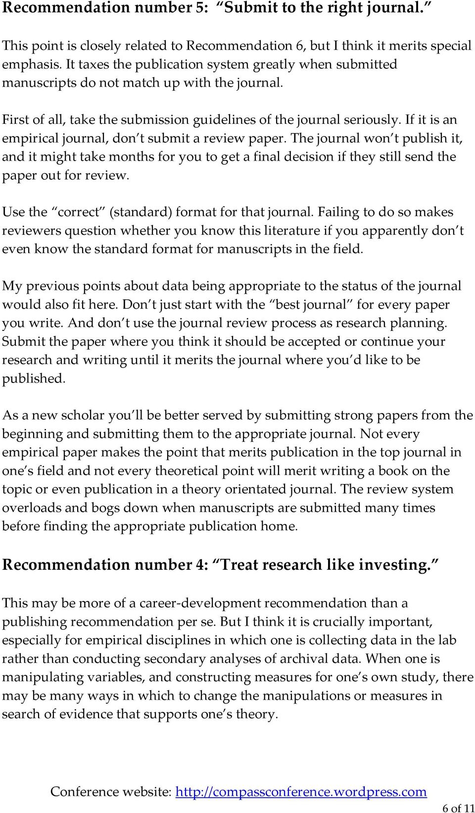 If it is an empirical journal, don t submit a review paper. The journal won t publish it, and it might take months for you to get a final decision if they still send the paper out for review.