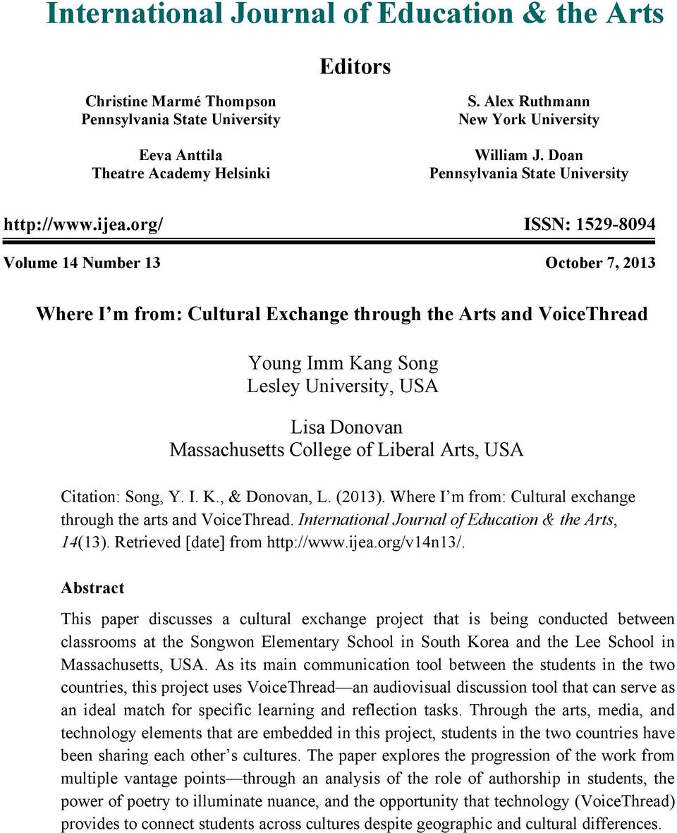 org/ ISSN: 1529-8094 Volume 14 Number 13 October 7, 2013 Where I m from: Cultural Exchange through the Arts and VoiceThread Young Imm Kang Song Lesley University, USA Lisa Donovan Massachusetts