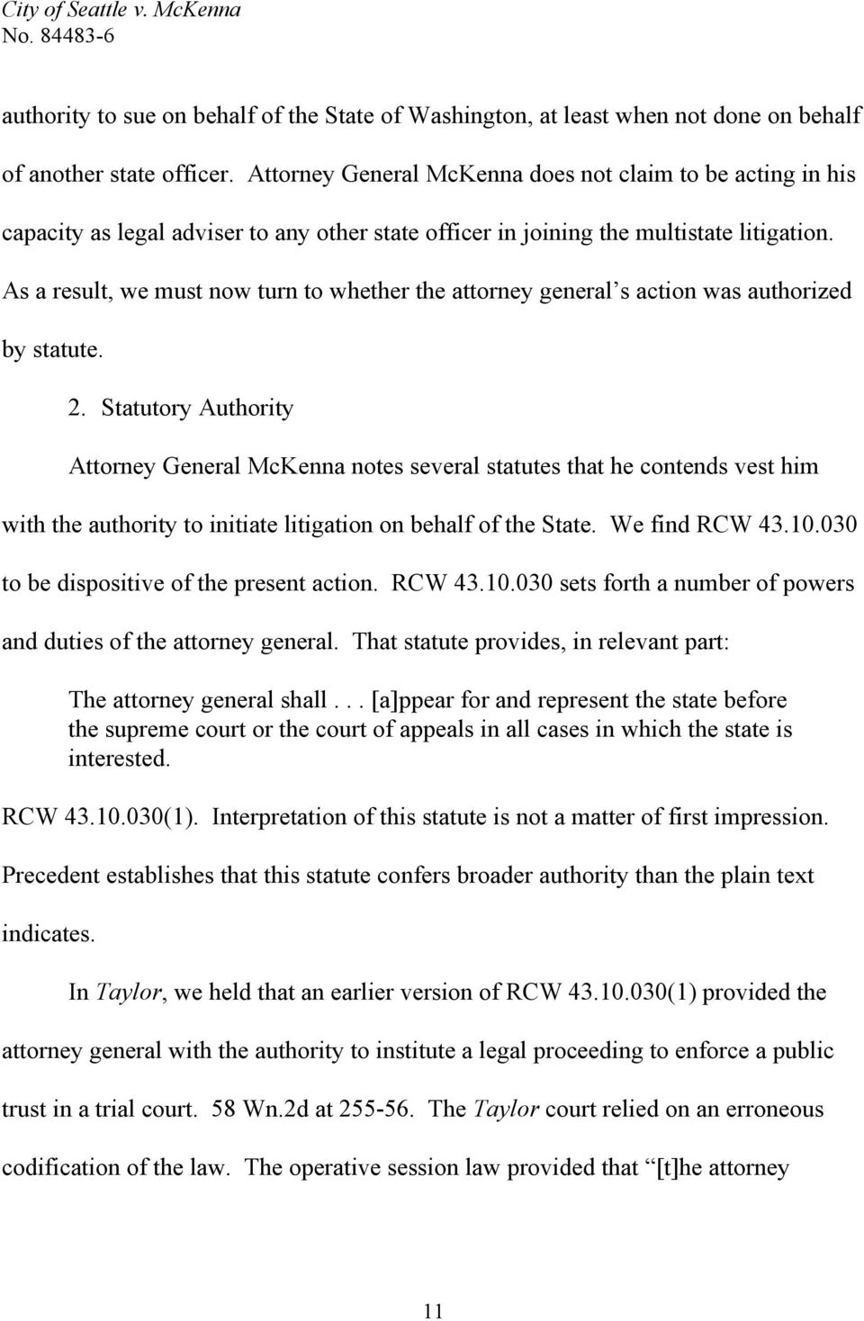 As a result, we must now turn to whether the attorney general s action was authorized by statute. 2.