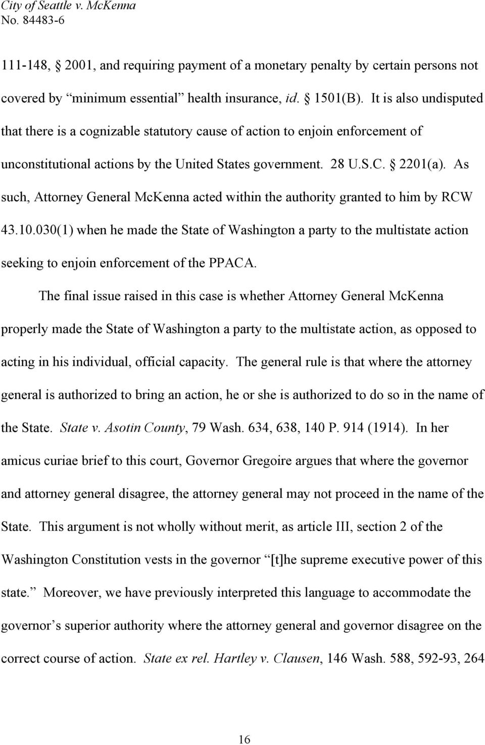 As such, Attorney General McKenna acted within the authority granted to him by RCW 43.10.