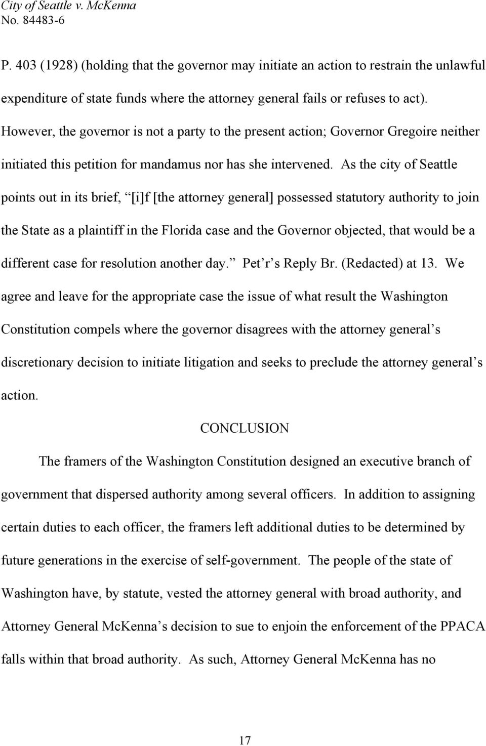 As the city of Seattle points out in its brief, [i]f [the attorney general] possessed statutory authority to join the State as a plaintiff in the Florida case and the Governor objected, that would be
