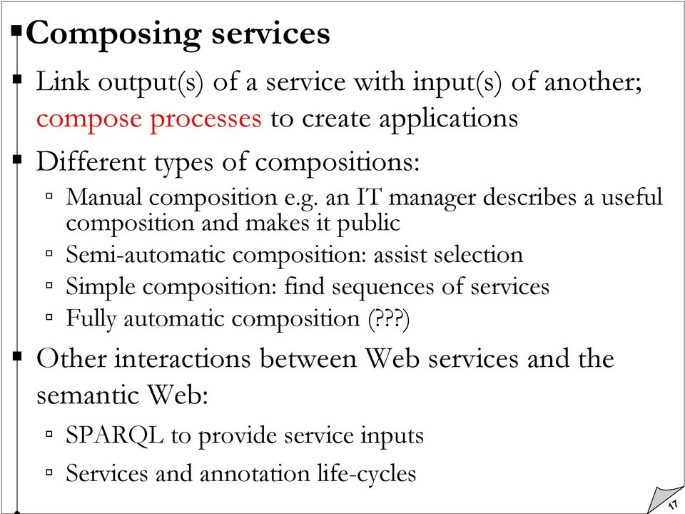 an IT manager describes a useful composition and makes it public Semi-automatic composition: assist selection Simple