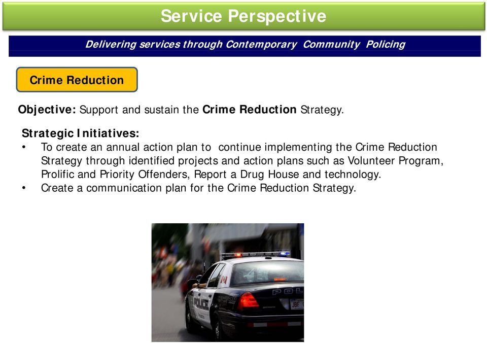 To create an annual action plan to continue implementing the Crime Reduction Strategy through identified