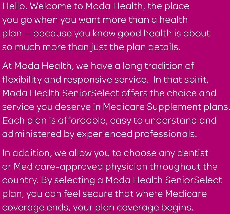 In that spirit, Moda Health SeniorSelect offers the choice and service you deserve in Medicare Supplement plans.