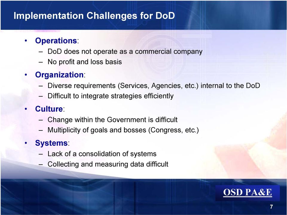 ) internal to the DoD Difficult to integrate strategies efficiently Culture: Change within the Government