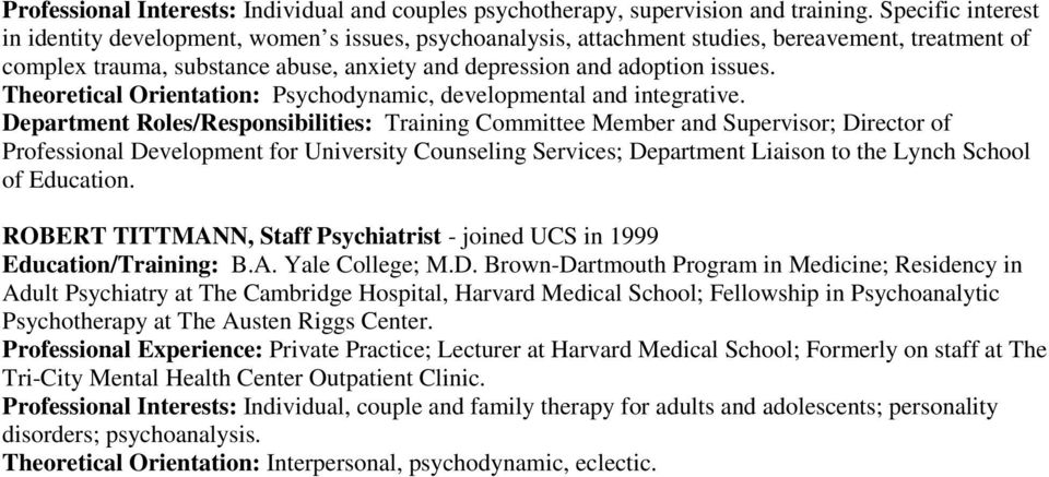 Theoretical Orientation: Psychodynamic, developmental and integrative.